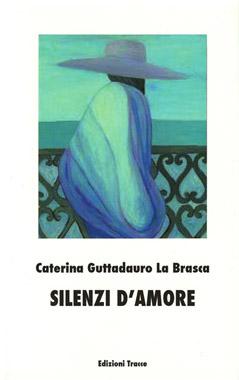 Silenzi d'amore di Caterina Guttadauro La Brasca