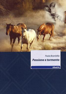 Passione e tormento di Paola Brambilla