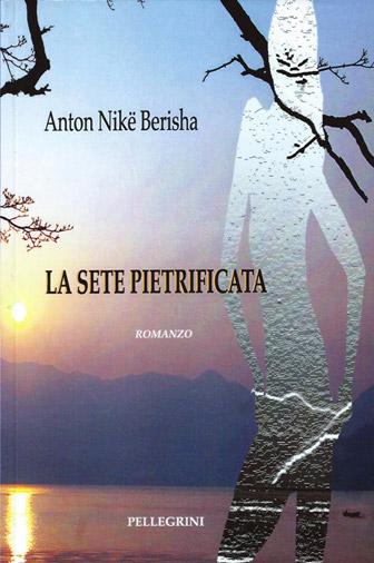 La sete pietrificata di Anton Nikë Berisha