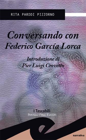 Conversando con Federico Garcia Lorca di Rita Parodi Pizzorno