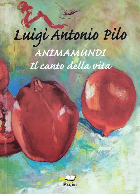 ANIMAMUNDI. Il canto della vita di Luigi Antonio Pilo